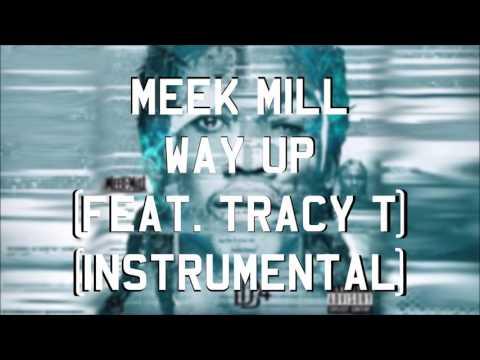 Meek Mill - Way Up (feat. Tracy T) (Instrumental)