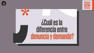 ¿Cuál es la diferencia entre denuncia y demanda?  |Consulta sin honorarios | El Espectador
