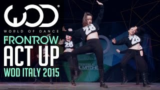 Act Up | FRONTROW | 1st Place Youth Division | World of Dance Italy Qualifiers 2015 | #WODIT2015