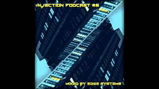 Injection podcast #6 mixed by Edge Systems