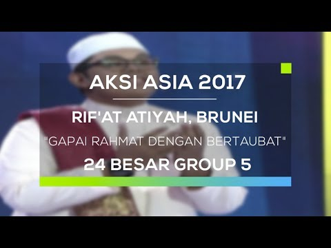 Rif'at Atiyah, Brunei Darussalam - Gapai Rahmat Dengan Bertaubat (Aksi Asia - 24 Besar Group 5)