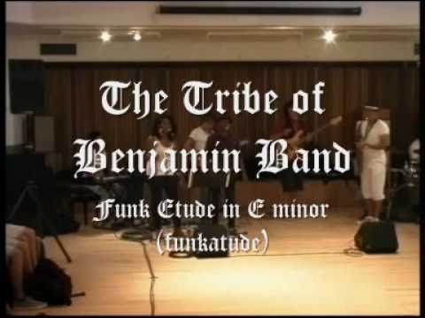 The Tribe Of Benjamin Band - Funk Etude in E minor