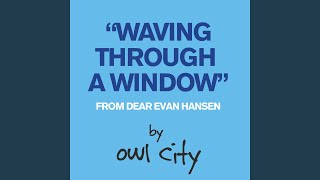 Waving Through A Window From Dear Evan Hansen