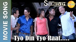 Tyo Din Tyo Raat | Nepali Movie Song | Saayad | Jharana Thapa