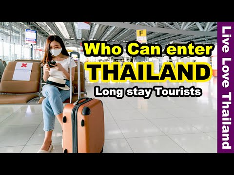 Thailand who can enter | Long stay Tourists | Latest updates #livelovethailand