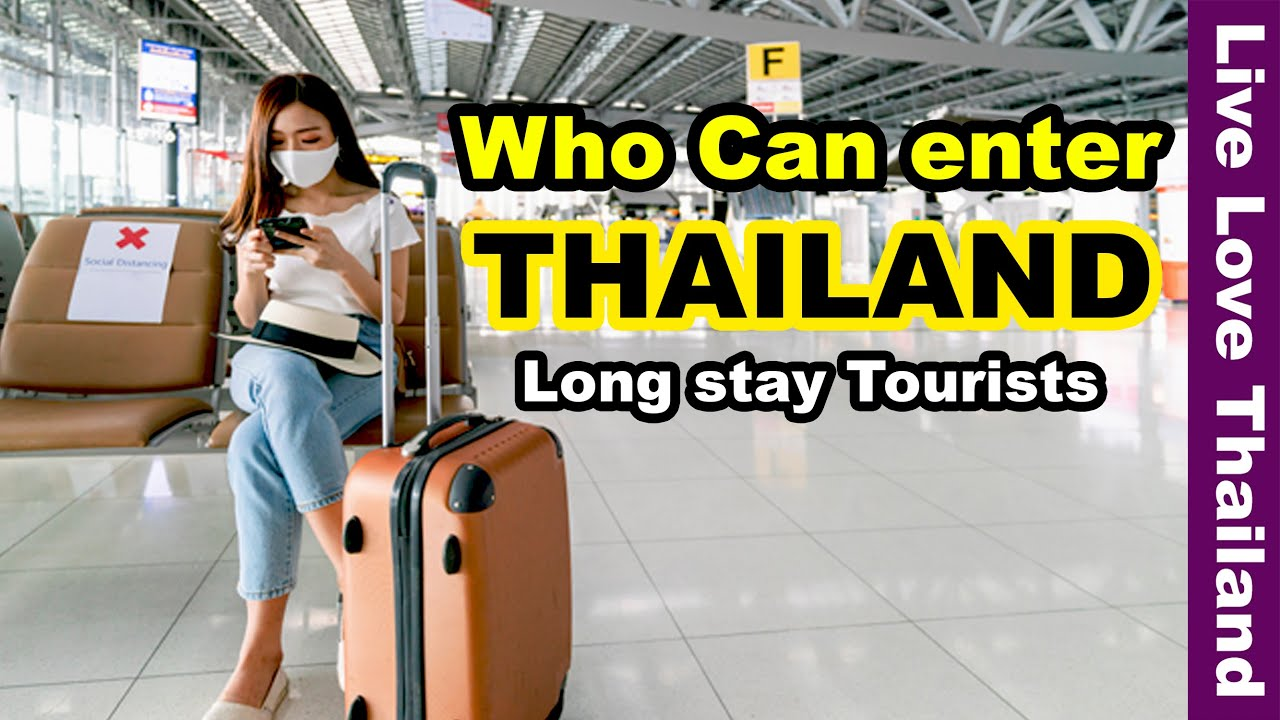 Thailand who can enter   Long stay Tourists   Latest updates #livelovethailand