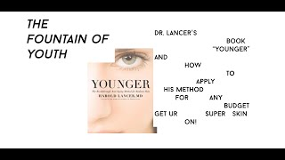 The Fountain of Youth: Younger By Dr. Harold Lancer