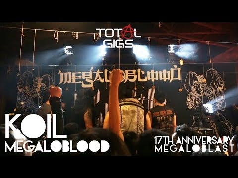 #TOTALGIGS | KOIL MEGALOBLOOD | 17TH ANNIVERSARY MEGALOBLAST