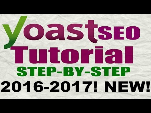 Yoast Seo Tutorial 2017 – How To Setup Yoast SEO Plugin – WordPress SEO By Yoast