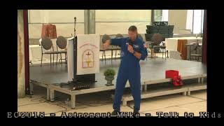 EC2018 - Astronaut Mike Hopkins - Talk to Kids