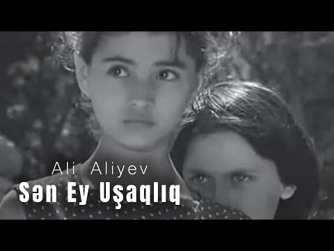 Ali Aliyev - Sen Ey Ushaqliq