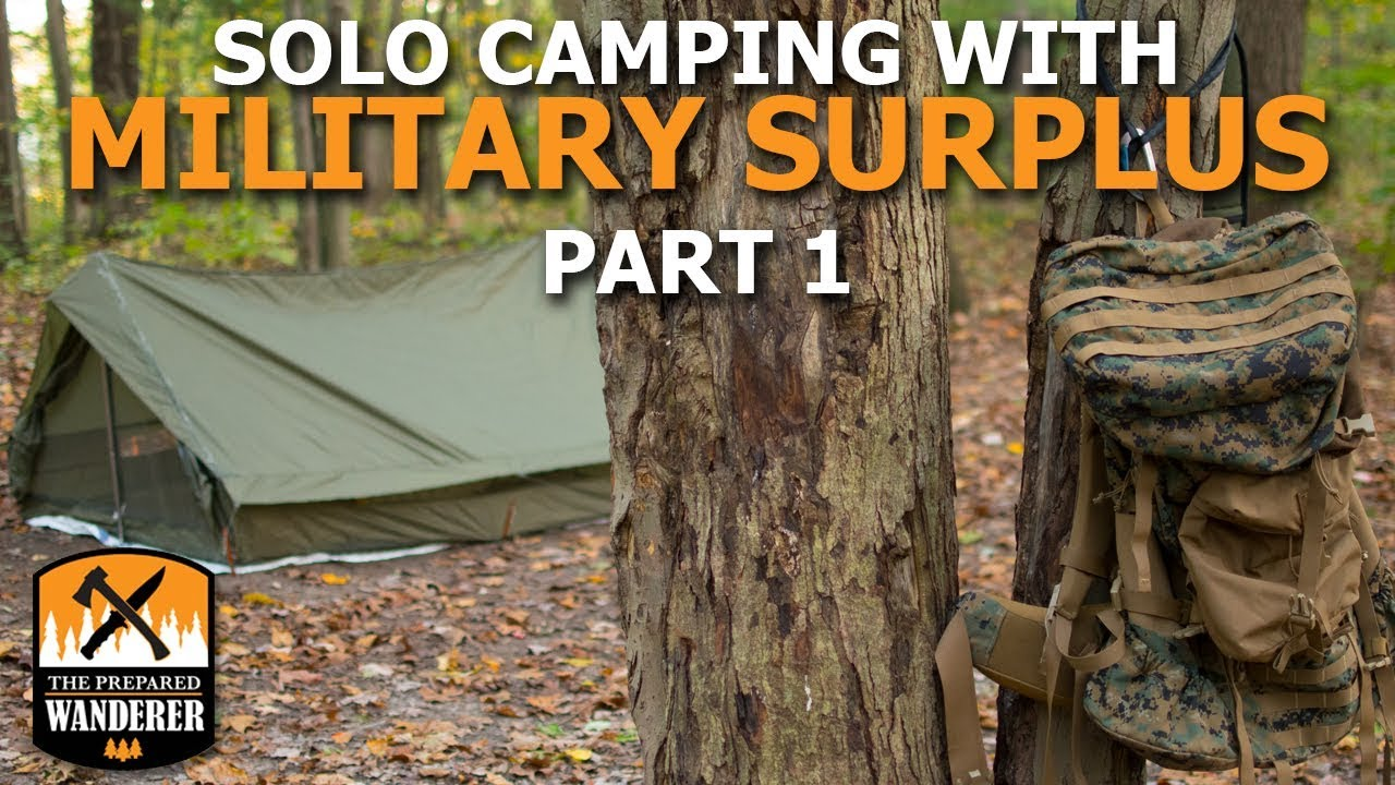 Cheap Military Surplus >> Solo Camping With Military Surplus Gear Part 1 Youtube