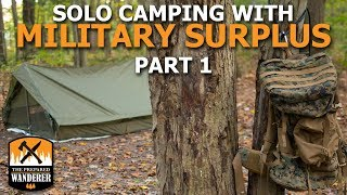 Solo Camping With Military Surplus Gear Part 1