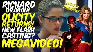 Richard Dragon! Olicity Returns! New Flash Casting! MEGAVIDEO! Rant & Preview!