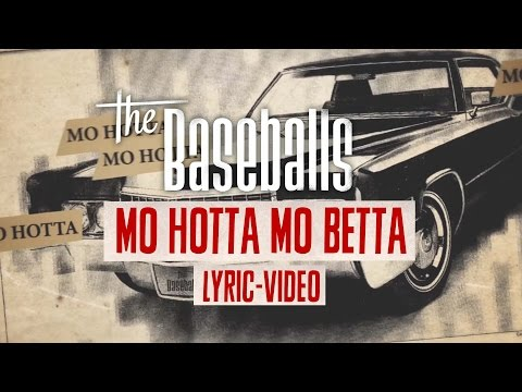 The Baseballs - Mo Hotta Mo Betta (Lyric Video)