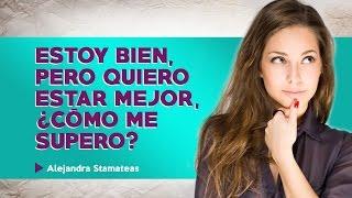 Estoy bien pero quiero estar mejor, ¿cómo me supero? - Auditorio Alejandra Stamateas 2015