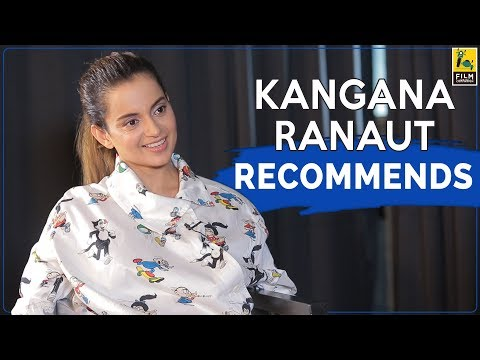 Kangana Ranaut Recommends Her Favourite Movies | FC Recommends