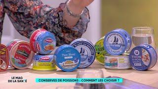 Conserves de poissons : comment les choisir ? - Le Magazine de la santé