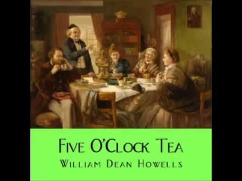 Five OClock Tea by William Dean Howells (FULL Audiobook)