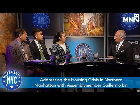 Represent NYC: Addressing the Housing Crisis in Northern Manhattan with Assemblymember Guillermo Lin