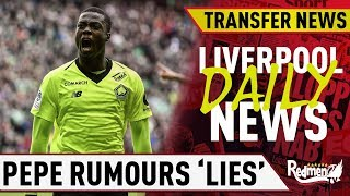 Liverpool Shut Down Pepe Rumours! | #LFC Daily Transfer News LIVE