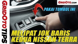 Cara Mudah Melipat Jok Baris Kedua Nissan Terra | How To | GridOto Tips