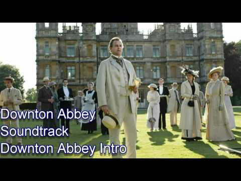 Downton Abbey Theme Tune.