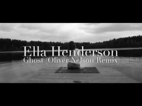Ella Henderson - Ghost (Oliver Nelson Remix) - School Project