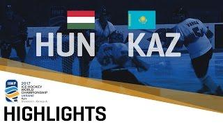 Hungary - Kazakhstan | Highlights | 2017 IIHF Ice Hockey World Championship Division I Group A