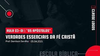 Verdades Essencias de Fé Cristã | 03-01 | Os Apóstolos
