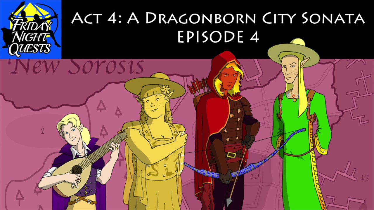 Friday Night Quests - Act 4: A Dragonborn City Sonata, Episode 4