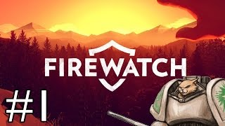 Firewatch PC Gameplay - I AM THE NIGHTPANTHER - Part 1 [Let