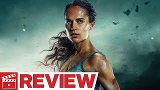 Tomb Raider Movie Review (2018)