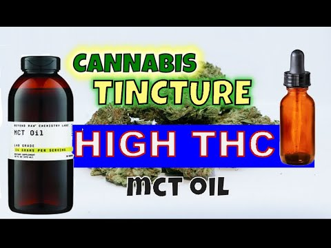 DIY MCT CANNABIS TINCTURE iNFUSION | OIL EXTRACTION FOR HIGH THC EDIBLES