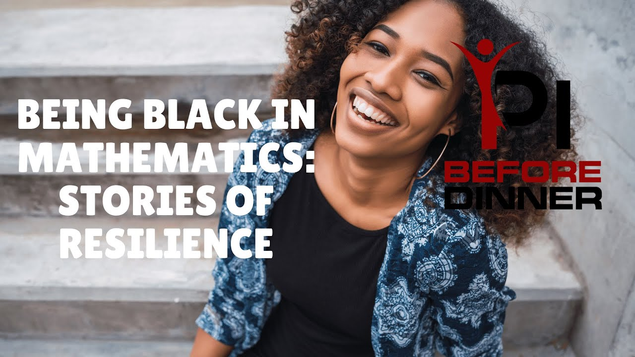 Being Black in Mathematics: Stories of Resilience