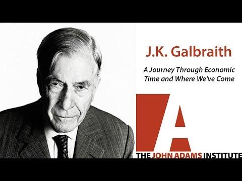 J. K. Galbraith on A Journey Through Economic Time - The John Adams Institute