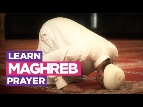 Learn The Maghreb Prayer - Learn How To Pray (Fajr, Dhuhr, Asr, Maghreb, Isha)
