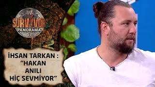 Survivor Panorama | 87. Bölüm | İhsan Tarkan: 'Hakan Anıl'ı hiç sevmiyor!'