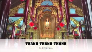Thánh Thánh Thánh - Bộ Lễ Bắc Ninh