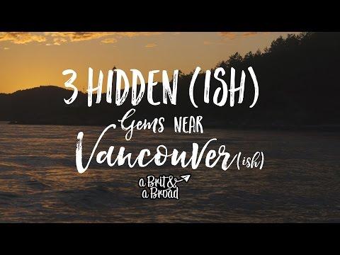 VANCOUVER - 3 Hidden(ish) Gems near Vancouver(ish)