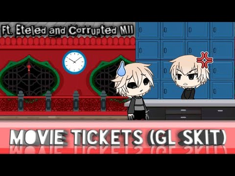 Movie Ticket (Gl Skit) /EARRAPE WARNING\ |Captions Included|