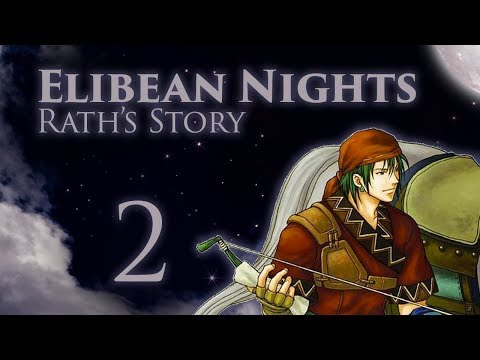 Part 2: Let's Play Fire Emblem, Elibean Nights, Rath's Story 1/2 -