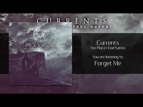 Currents - Forget Me [Audio]