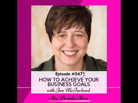 How to achieve your Business Goals with Jen McFarland
