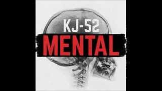 Kj 52 - Mental (feat. Tedashii and Soul Glow Activatur)