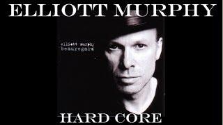 Elliott Murphy - Hard Core