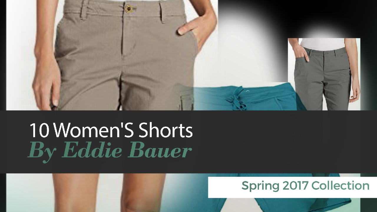 43bc737094 10 Women'S Shorts By Eddie Bauer Spring 2017 Collection - YouTube