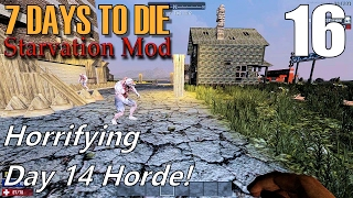7 Days to Die - Starvation Mod | EP 16 | Horrifying Day 14 Horde! | Multiplayer (S2)