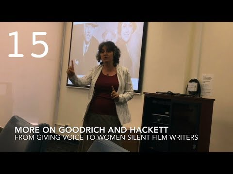More on Goodrich and Hackett from Giving Voice to Women Silent Film Writers