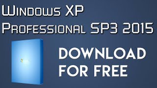 How To Download Windows XP Sp3 with 2015 Updates